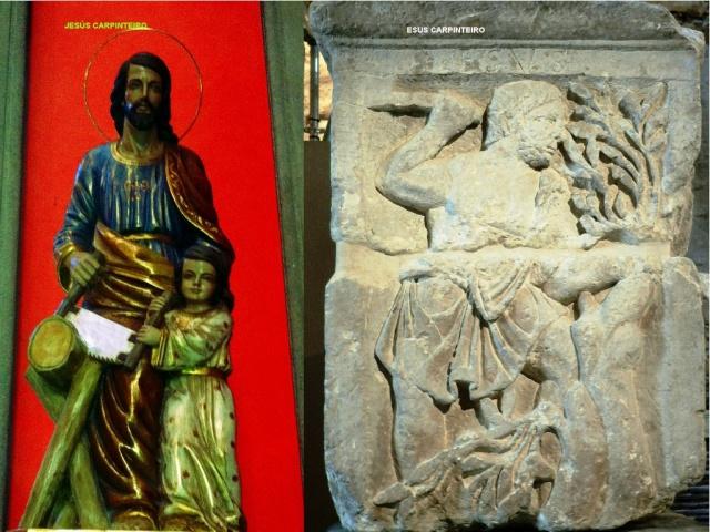 Jesús e Esus, carpinteiros.O oficio de carpintero resultou-lhe muito útil ao celta Esus, para cortar os maderos da Árvore da Vida, para confeccionar com eles a cruz, na que, sponte sua, non invitus, foi suspendido (fincado a cruz)