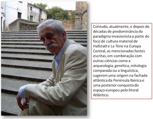 O sanscritólogo da Sorbona Eulogio Losada Badía, demonstrou que o Tartésico ou Bástulo-turdetano, o signario ibério ocidental, comum ao Atlántico, notava em realidade uma língua céltica, muito antiga.